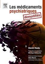 Les medicaments psychiatriques demystifies af David Healy