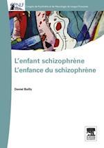 L'enfant schizophrene - L'enfance du schizophrene af Bailly