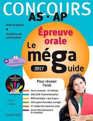 Mega Guide ORAL 2017 - Concours Aide-soignant et Auxiliaire de puericulture af Ghyslaine Benoist, Jacqueline Gassier