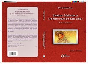 Stephane Mallarme et 'le blanc souci de notre toile' af Armand David Mendelson