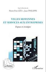 Villes moyennes et services aux entreprises - enjeux et stra af Philippe