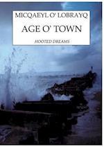 AGE O' TOWN af Micqaeyl O' Lobrayq