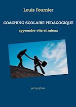 Coaching Scolaire Pedagogique - Apprendre Vite Et Mieux af Louis Fournier