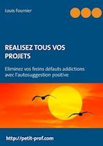 Realisez Tous Vos Projets af Louis Fournier