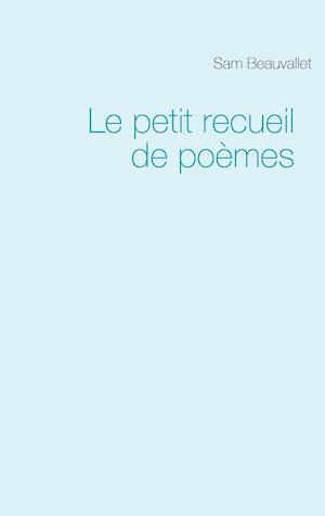 Le Petit Recueil de Poemes