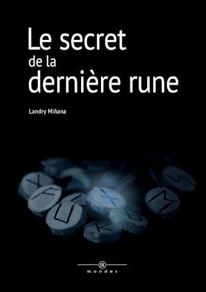 Le Secret de La Derniere Rune