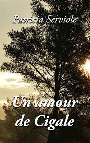 Bog, paperback Un Amour de Cigale af Patricia Serviole