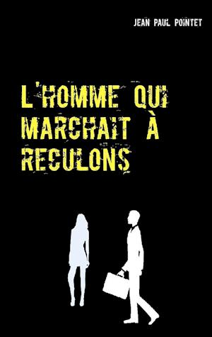Bog, paperback L'Homme Qui Marchait a Reculons af Jean Paul Pointet