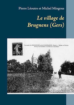 Bog, paperback Le Village de Brugnens (Gers) af Michel Mingous, Pierre Leoutre