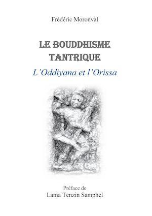 Le bouddhisme tantrique L'oddiyana et l'Orissa