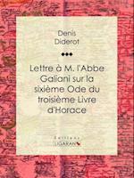 Lettre a M. l'abbe Galiani sur la sixieme ode du troisieme Livre d'Horace