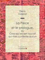 La Piece et le prologue