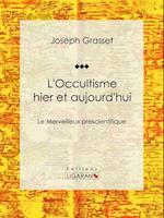 L'Occultisme hier et aujourd'hui af Joseph Grasset