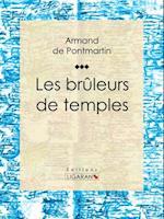 Les bruleurs de temples af Armand De Pontmartin