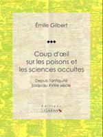 Coup d'oeil sur les poisons et les sciences occultes af Emile Gilbert