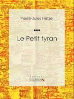 Le Petit tyran af Pierre-Jules Hetzel