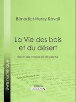La Vie des bois et du desert af Benedict-Henry Revoil