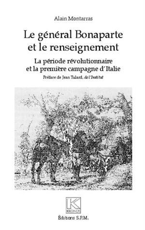 Le general Bonaparte et le renseignement af Alain Montarras