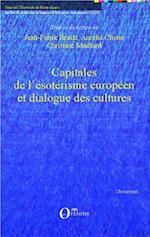 Capitales de l'esoterisme europeen et dialogue des cultures (Hors collection)