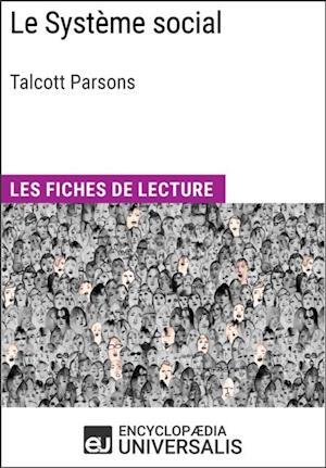 Le Systeme social de Talcott Parsons af Encyclopaedia Universalis