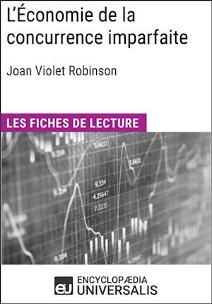 L'Economie de la concurrence imparfaite de Joan Violet Robinson af Encyclopaedia Universalis