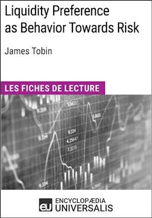 Liquidity Preference as Behavior Towards Risk de James Tobin af Encyclopaedia Universalis