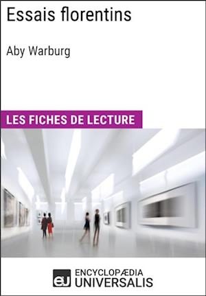 Essais florentins d'Aby Warburg af Encyclopaedia Universalis