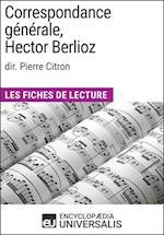 Correspondance generale d'Hector Berlioz (dir. Pierre Citron)