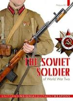 The Soviet Soldier of World War Two