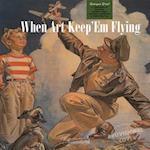 When Art Kept 'Em Flying