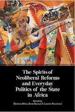 The Spirits of Neoliberal Reforms and Everyday Politics of the State in Africa af Beatrice Hibou
