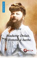 Madame Delait, la femme a barbe