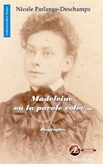 Madeleine, ou la parole volee
