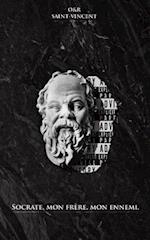 Socrate, Mon Frere, Mon Ennemi
