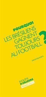 Pourquoi les Bresiliens gagnent toujours au football ?