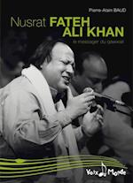 Nusrat Fateh Ali Khan, Le messager du Qawwali (Voix du monde)