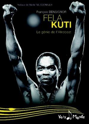 Fela Kuti : Le genie de l'Afrobeat af Francois Bensignor