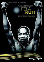 Fela Kuti : Le genie de l'Afrobeat (Voix du monde)