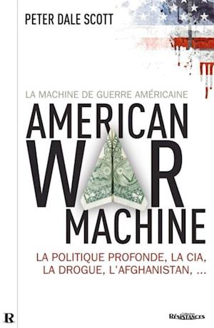 La machine de guerre americaine af Peter Dale Scott