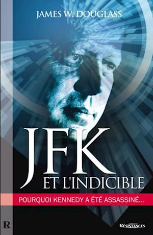 JFK & l'indicible af James W. Douglass