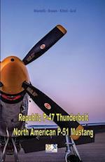 Republic P-47 Thunderbolt - North American P-51 Mustang