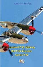 Lockheed P-38 Lightning - Bell P-39 Airacobra - Curtiss P-40