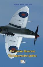 The Hawker Hurricane - The Supermarine Spitfire