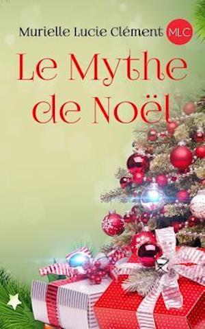 Bog, paperback Le Mythe de Noel af Murielle Lucie Clement