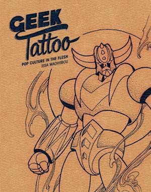 Bog, hardback Geek Tattoo af Issa Maoihibou