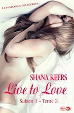 Live to Love La Puissance Des Secrets Saison 1 Tome 3 af Shana Keers