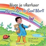 Hugo Ja Vikerkaar - Hug I L?arc de Sant Marti (Bilingual Book Estonian-Catalan)
