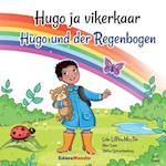 Hugo Ja Vikerkaar - Hugo Und Der Regenbogen (Bilingual Book Estonian-German)