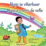 Hugo Ja Vikerkaar - Hugo E O Arco Da Vella (Bilingual Book Estonian-Galician)