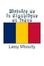 Histoire de la Republique Du Tchad